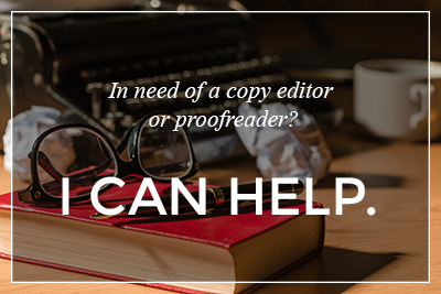 In need of a copy editor or proofreader? I can help.